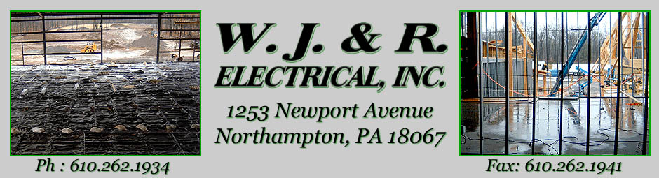 W. J. & R. Electrical Contractors - Lehigh Valley, PA & Surrounding Areas